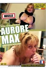 Aurore Max : DVD de sexe amateur avec Aurore, une jolie célibataire en manque de calins, par Jacquie et Michel