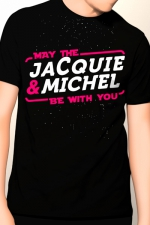 Tee-shirt May The Jacquie & Michel be with you